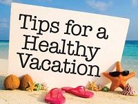 Tips for a Healthy Vacation